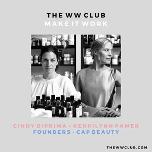 Kerrilynn Pamer + Cindy DiPrima [Founders, CAP Beauty]