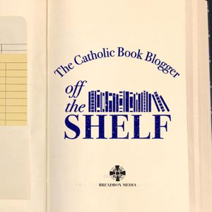 Off the Shelf with Pete Socks - Episode 26 with Fr. Michael Kerper