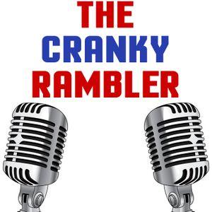 Cranky Rambler Episode 12