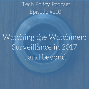#210: Watching the Watchmen: Surveillance in 2017 … and Beyond