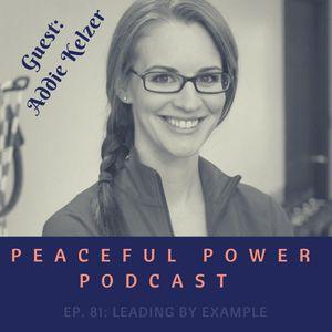 81: Addie Kelzer on Leading By Example