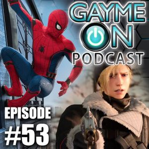 Episode 53 - Spider-Man: Homecoming and Episode Prompto