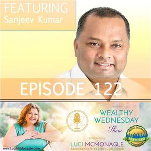 Attract Abundance and Prosperity in your Life with Sanjeev Kumar