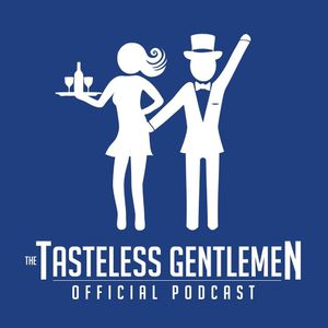 The Tasteless Gentlemen Show - Episode 74
