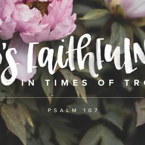 God's Faithfulness in Times of Trouble, Day 2