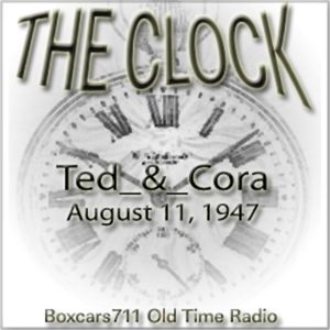 The Clock - Ted & Cora (08-11-47) aka: The Dream Home