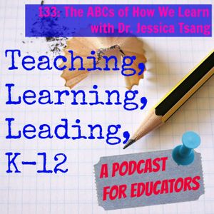 133: The ABCs of How We Learn with Dr. Jessica Tsang