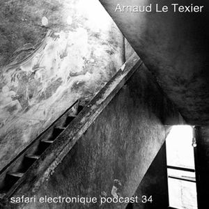 Arnaud Le Texier Safari Electronique Radioshow August 13