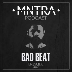 MNTRA Podcast Ep. 002 w/  Bad Beat