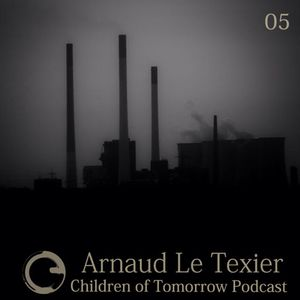 Children Of Tomorrow's Podcast 05 - Arnaud Le Texier