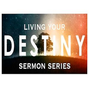 Living Your Destiny - Be Strong and Courageous