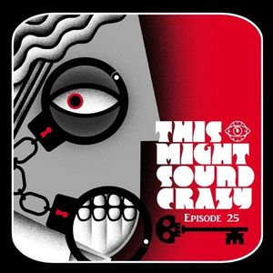 This Might Sound Crazy EP 025:  Houdini (Bawitdaba)