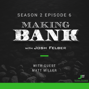 The Entrepreneurial Journey with Guest Matt Miller: MakingBank S2E6