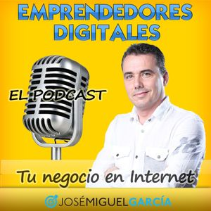103: Cómo crear un negocio online que genere ingresos - José Miguel García