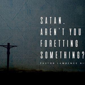 SRC 10-15-17 LB Satan aren't you forgetting something