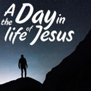 A Day In The Life of Jesus - Healing