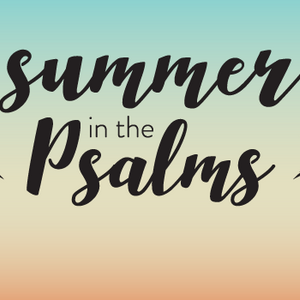 Summer in the Psalms: Thankfulness