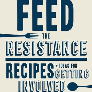 Episode 321: Feed the Resistance
