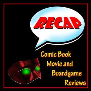 Recap – Comic Books 197 July 12 2017