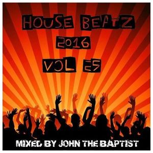 House Beatz 2016 Vol 25 Mixed By John The Baptist