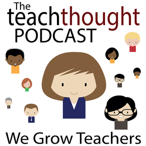 The TeachThought Podcast Ep. 79 Moving The Rock Of Educational Change