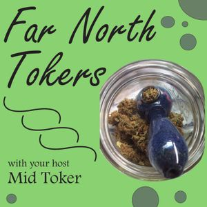 Patrick Limoges, Cannabis Consumer Advocate: Ep66 Far North Tokers
