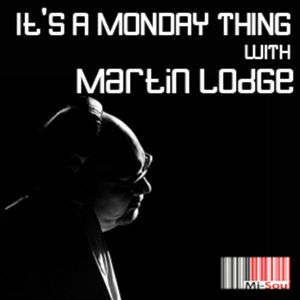 It's A Monday Thing with Martin Lodge 180917