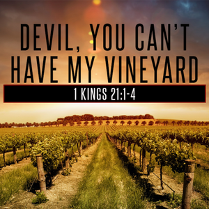 Devil,You can't have my vineyard - Audio