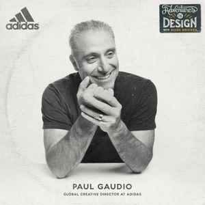 562 - Paul Gaudio: Global Creative Director at Adidas