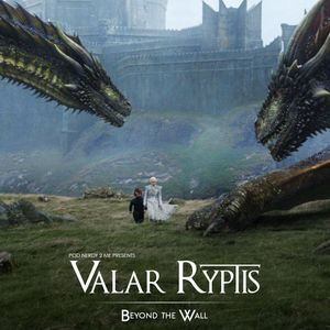 Valar Ryptis - Beyond the Wall