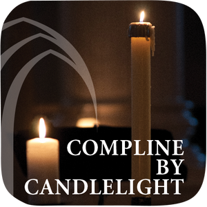 September 17, 2017: Compline by Candlelight