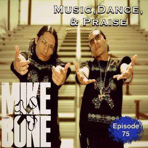"Episode 75 ""Music,Dance,&Praise"""
