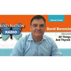 #92 Dr David Borenstein- Tests, Symptoms And Diagnosing MEN With Thyroid Disease