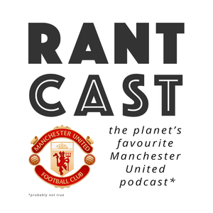 Rant Cast 317 – Manchester United Four