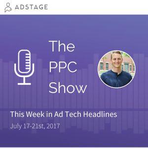 The Week In Ad Tech Headlines (July 17-21)