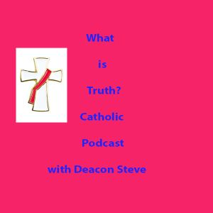 What is Truth Catholic Podcast - Episode 133