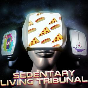 Sedentary Living Tribunal Ep. 8