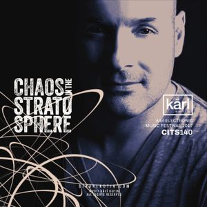 dj karl k-otik - chaos in the stratosphere episode 140 - AIM electronic music festival 2017 @ parc c
