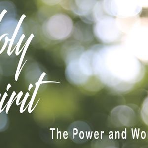 Holy Spirit – The Power & Word of God: Clay – 4/23/2017
