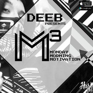 M³ – Monday Morning Motivation with dEEb – @BrandonDNB (6/26/2017)