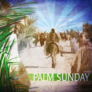 Palm Sunday - Audio