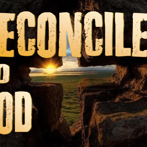 Reconciled To God
