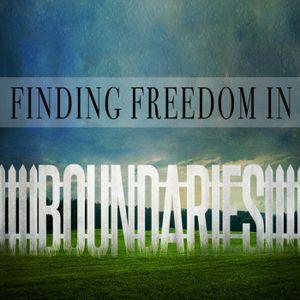 Finding Freedom in Boundaries