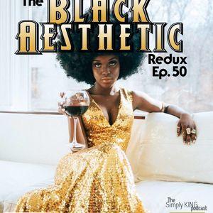 Black Aesthetic Redux