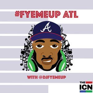 #FyeMeUp ATL S.2 EP.20