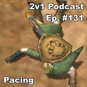 Ep. #131 - Pacing