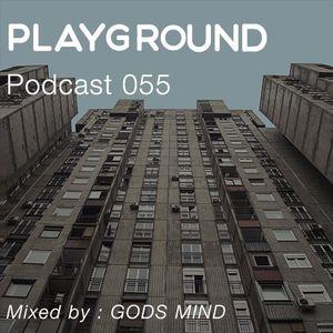 Playground Podcast 055 - Gods Mind