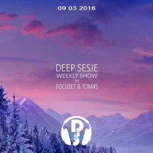 Deep Sesje Weekly Show 127 Mixed By TOM45