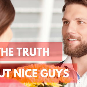 Episode #46 - The Truth About Nice Guys