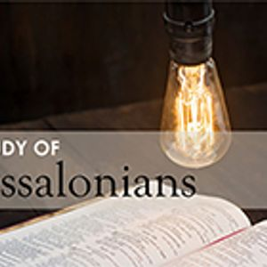 A Study of Thessalonians - Part 14